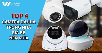 top 4 camera Dahua trong nha gia re nen mua