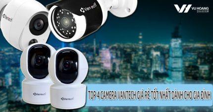 top 4 camera Vantech cho gia dinh tot nhat