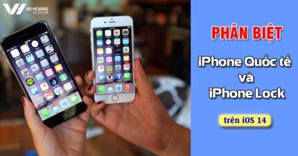 cach phan biet iPhone quoc te va iPhone lock