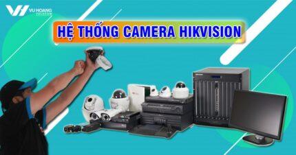 he thong camera IP Hikvision