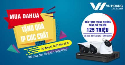 Mua hàng Dahua tặng quà IP cực chất tại Vuhoangtelecom