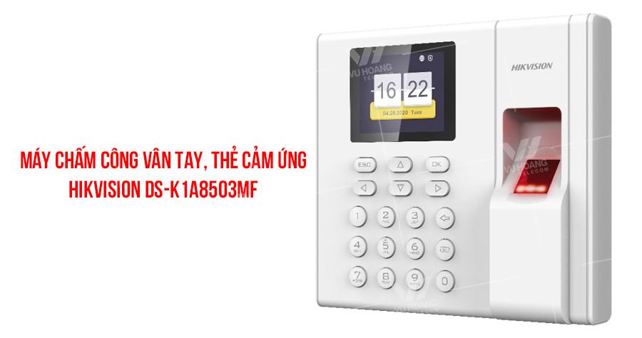 Bán máy chấm công vân tay HIKVISION DS-K1A8503MF giá rẻ