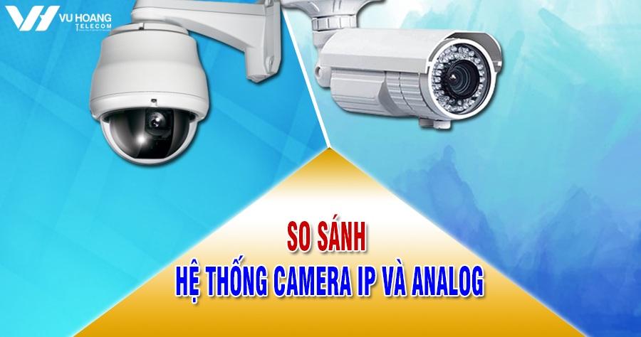 so sanh he thong camera IP va Analog