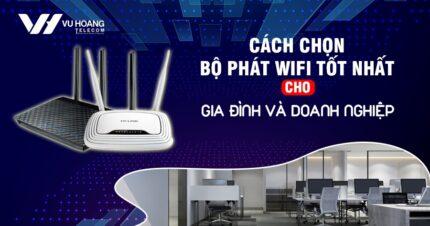 cach chon bo phat wifi tot nhat cho gia dinh va doanh nghiep