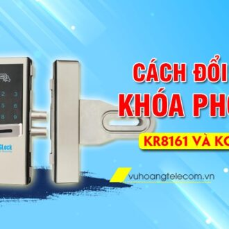 cach doi pass khoa PHGLock ma so KR8161 va KG3051W
