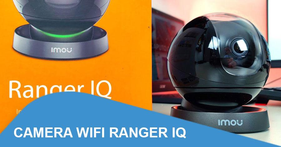 Những tính năng thông minh của camera Wifi Ranger IQ