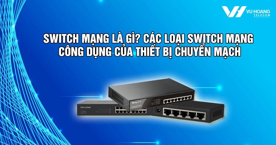 switch mang la gi cac loai switch mang
