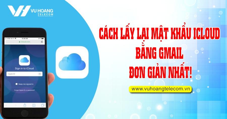 cach lay lai mat khau iCloud bang gmail don gian