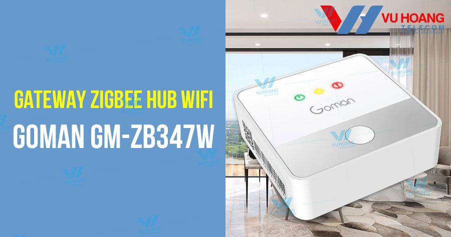 Bán Gateway Zigbee Hub WIFI GOMAN GM-ZB347W giá rẻ