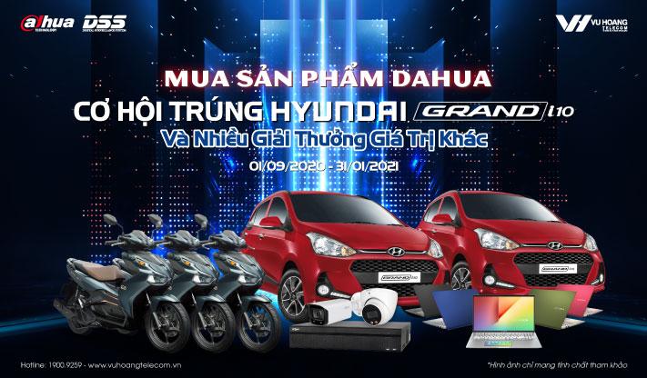 KM DAHUA Quý 4 - Cơ hội trúng Ô tô Hyundai I10