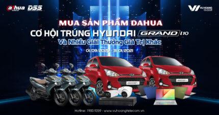 Mua DAHUA Quý 4 Cơ hội trúng Ô tô Hyundai I10