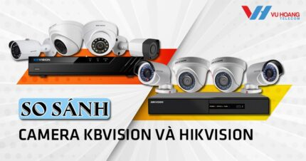 so sanh camera Kbvision va Hikvision