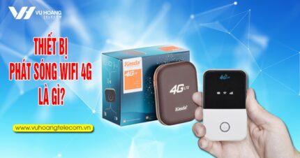 thiet bi phat song wifi 4G la gi