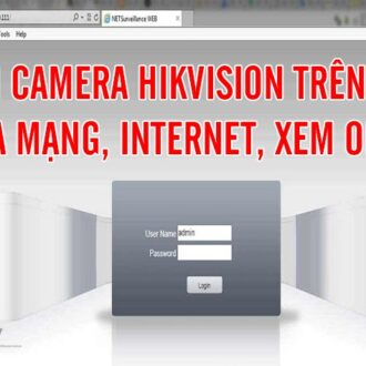 xem camera Hikvision tren web qua mang Internet online tai nha