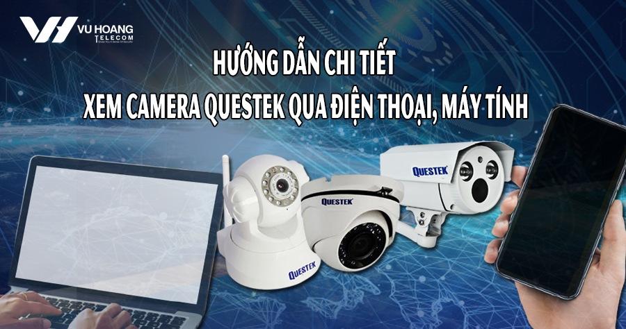 cai dat phan mem xem camera questek qua dien thoai may tinh