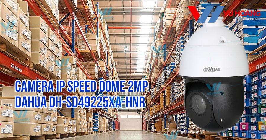Bán camera IP Speed Dome 2MP DAHUA DH-SD49225XA-HNR giá rẻ