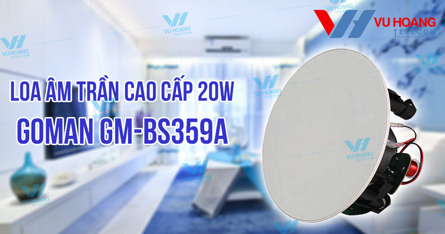 Bán loa âm trần cao cấp 20W GOMAN GM-BS359A giá rẻ