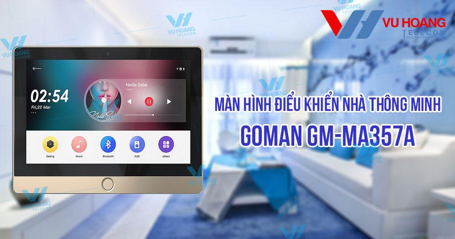 Màn hình điểu khiển nhà thông minh GOMAN GM-MA357A giá rẻ