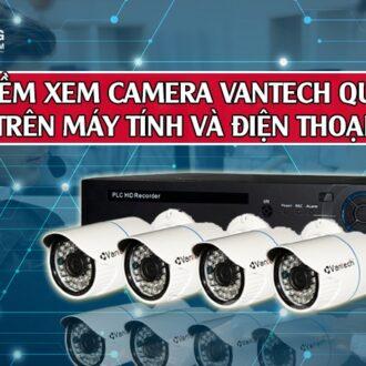 phan mem xem camera vantech qua mang tren may tinh dien thoai