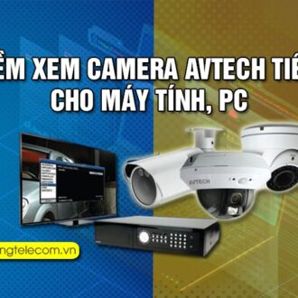 phan mem xem camerra AVTECH Tieng Viet cho may tinh PC