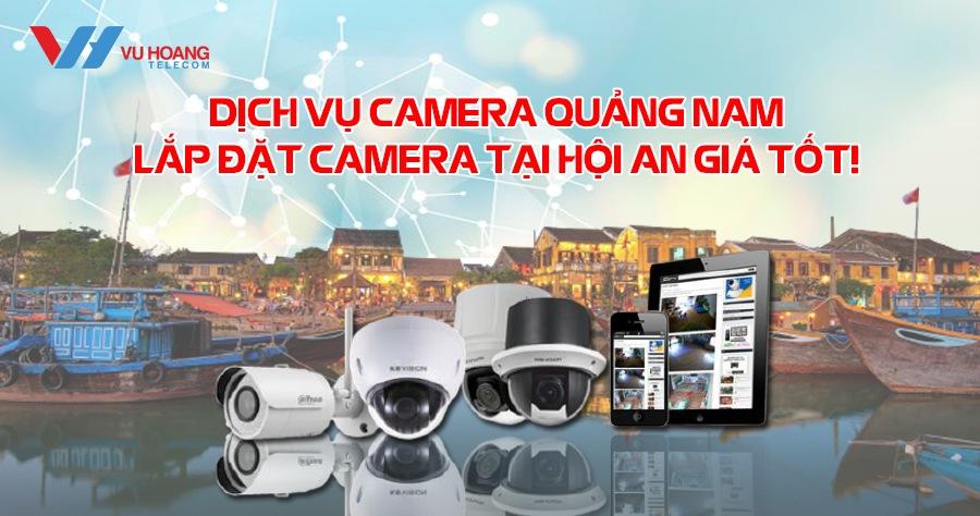 dich vu camera Quang Nam lap dat camera tai Hoi An