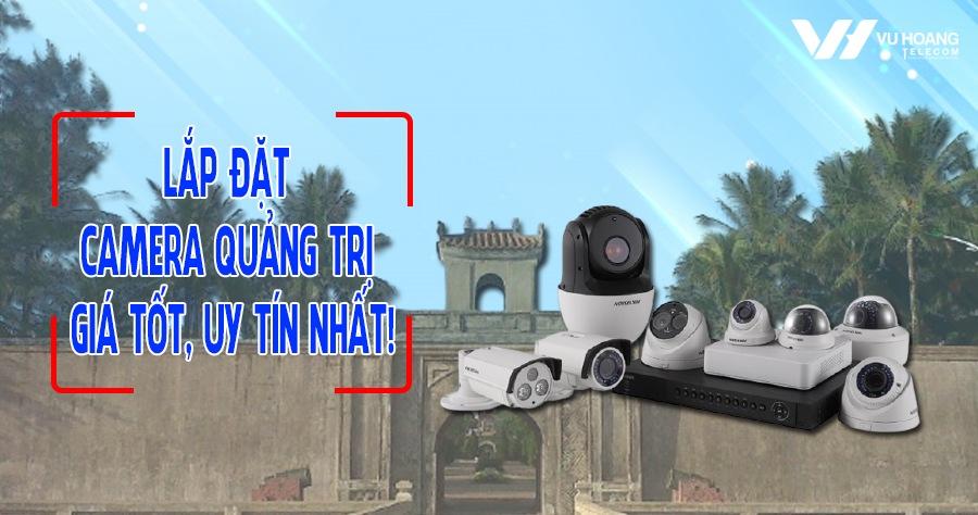 lap dat camera Quang Tri uy tin gia tot nhat