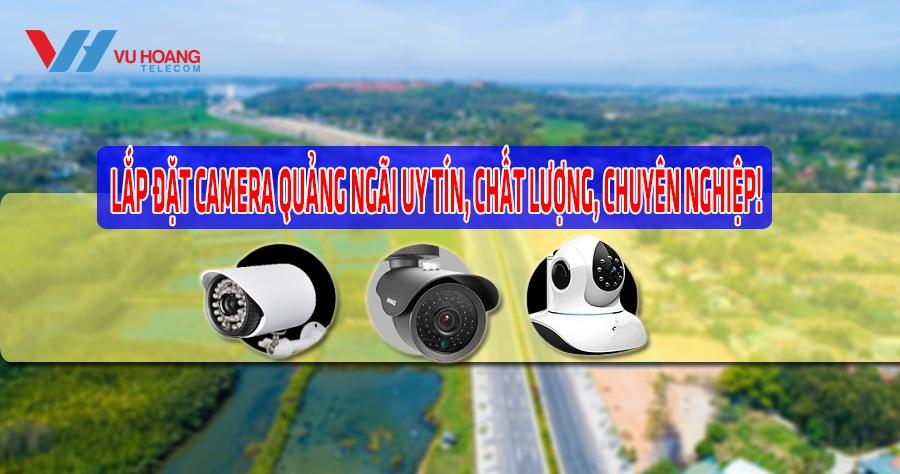 lap dat camera tai Quang Ngai uy tin chat luong