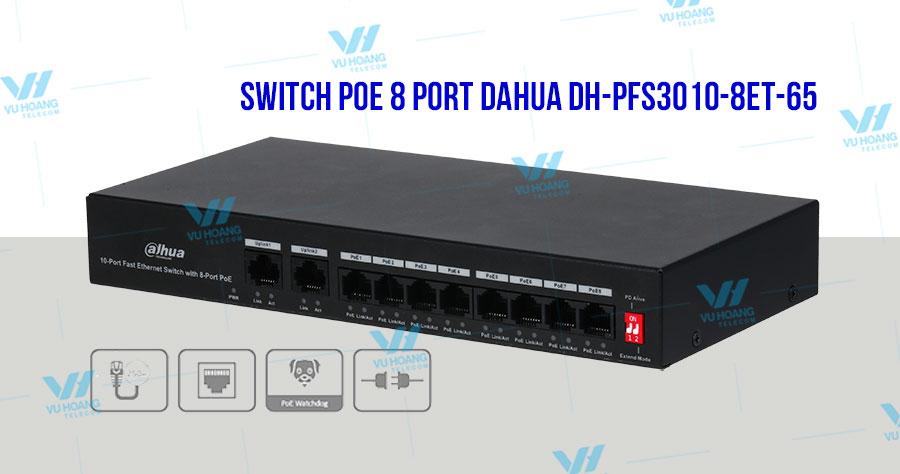 Bán Switch PoE 8 port DAHUA DH-PFS3010-8ET-65 tốc độ nhanh giá rẻ