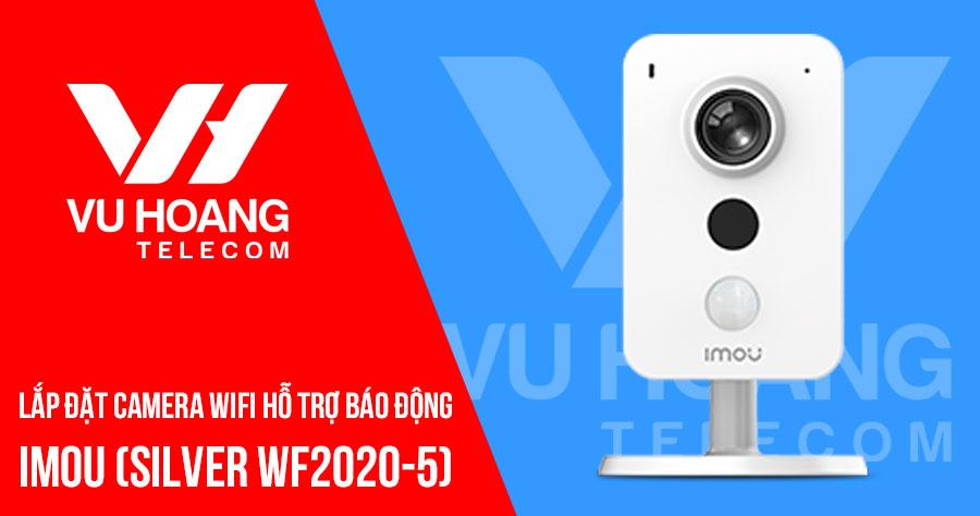 Lắp đặt trọn bộ camera IMOU gói SILVER WF2020-5