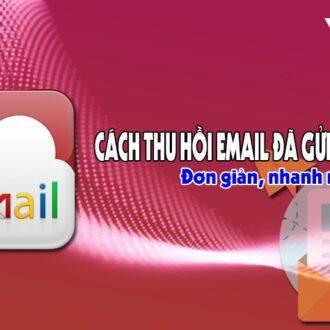 cach thu hoi email da gui lau trong gmail