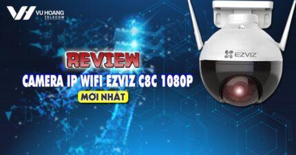 review camera IP wifi Ezviz C8C
