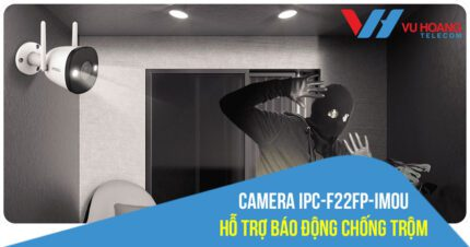 Đập hộp camera IPC-F22FP-IMOU hỗ trợ báo động chống trộm