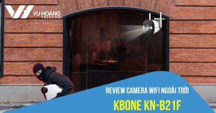 Review camera Wifi ngoài trời KBONE KN-B21F