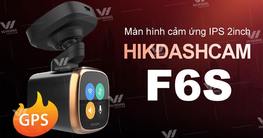 Bán camera hành trình F6S Hikvision tích hợp màn hình cảm ứng