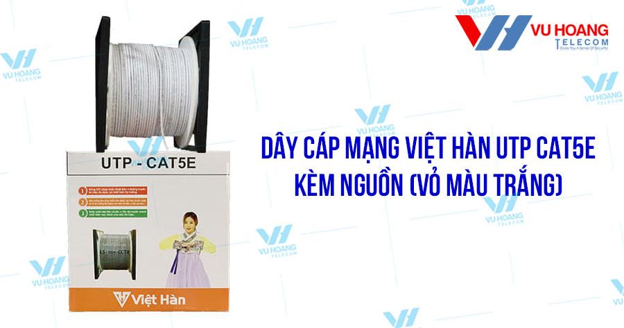 Bán cáp mạng Việt Hàn UTP CAT5E kèm nguồn vỏ màu trắng giá rẻ