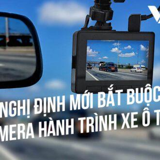 Nghị định mới bắt buộc lắp camera hành trình xe ô tô 2021