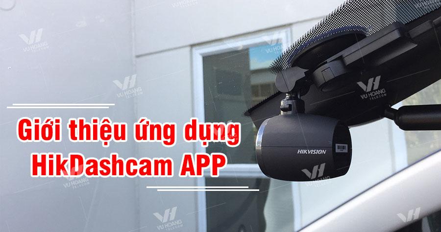 Giới thiệu ứng dụng HikDashcam APP