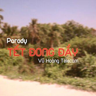 MV Parody Tết Đong Đầy - Tết Xuân Tân Sửu 2021
