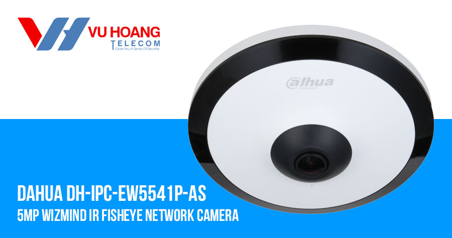 Bán camera IP Fisheye 5MP DAHUA DH-IPC-EW5541P-AS giá rẻ