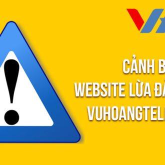 Cảnh báo website lừa đảo giả mạo Vuhoangtelecom.vn