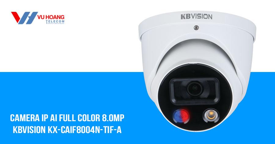 Bán camera IP AI Full Color 8MP KBVISION KX-CAiF8004N-TiF-A giá rẻ