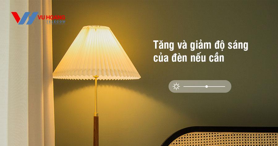 Tăng và giảm độ sáng của đèn nếu cần
