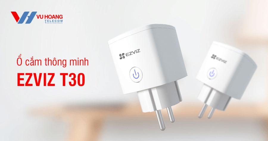 Bán ổ cắm thông minh EZVIZ T30 hỗ trợ điều khiển bằng giọng nói