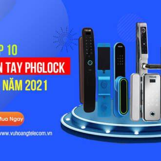 Top 10 khóa cửa vân tay PHGLock bán chạy nhất năm 2021
