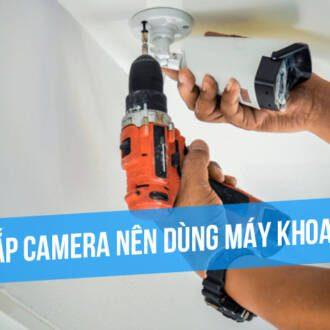 Kỹ thuật lắp camera nên dùng máy khoan nào tốt?
