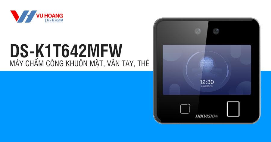 Máy chấm công khuôn mặt, vân tay, thẻ HIKVISION DS-K1T642MFW
