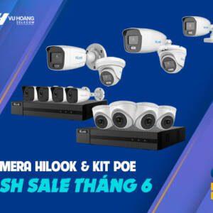 Khuyến mãi Flash Sale camera HiLook tháng 6 tại Vuhoangtelecom