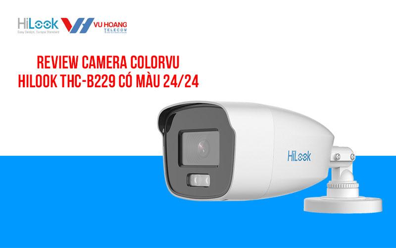Review Camera ColorVu HiLook THC-B229 có màu 24/24