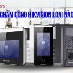 may cham cong hikvision dang mua