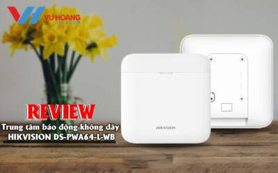 review trung tam bao dong HIKVISION DS-PWA64-L-WB